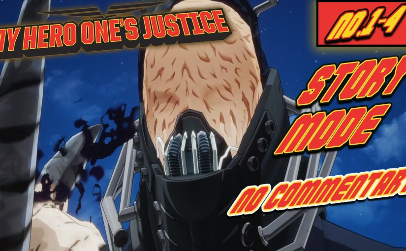 My Hero One's Justice Story Mode: No. 1 – 4 | ADGPlays