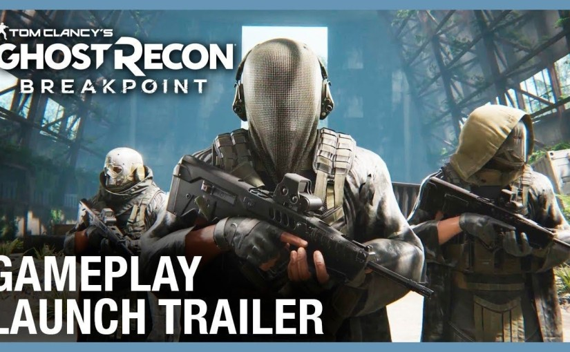 Tom Clancy's Ghost Recon Breakpoint: Gameplay Launch Trailer   Ubisoft[NA]