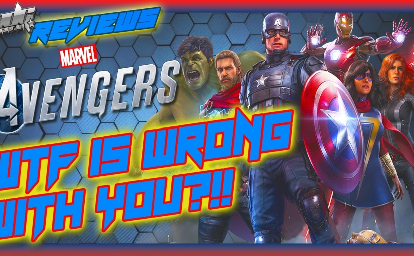 """Marvel's Avengers """"WTF Is Wrong With You?!!""""Review"""